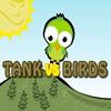Tank vs Birds
