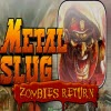 Metal Slug: Zombies Return